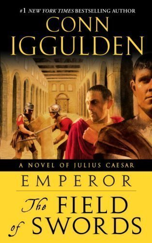EMPEROR FIELD OF SWORDS A NOVEL OF JULIUS CAESAR BY CONN - $27.95