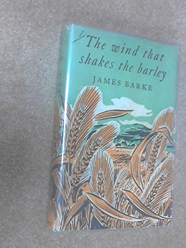 WIND THAT SHAKES BARLEY By James Burke - Hardcover - $20.95