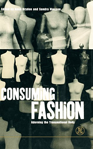 CONSUMING FASHION: ADORNING TRANSNATIONAL BODY (DRESS, By