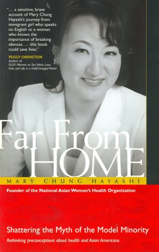 FAR FROM HOME SHATTERING MYTH OF MODEL MINORITY By Mary Chung Hayashi EXCELLENT - $40.95