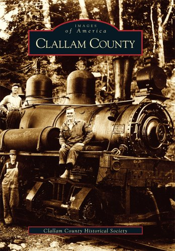 CLALLAM COUNTY WA IMAGES OF AMERICA By Clallam County Historical Society - $17.95
