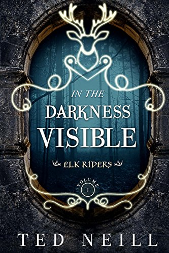 IN DARKNESS VISIBLE ELK RIDERS VOLUME ONE VOLUME 1 By Ted Neill - $16.95