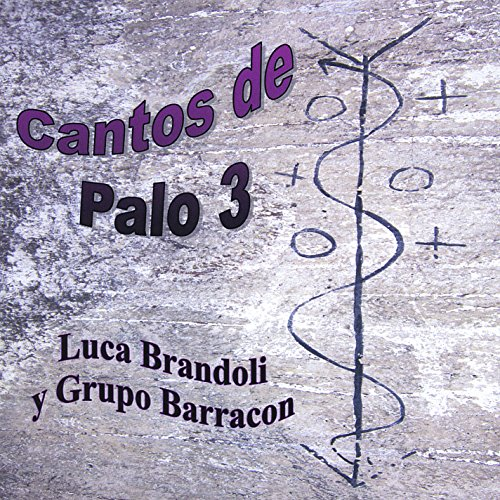 LUCA / GRUPO BARRACON BRANDOLI - Cantos De Palo 3 - CD - NEW/STILL SEALED  - $35.49