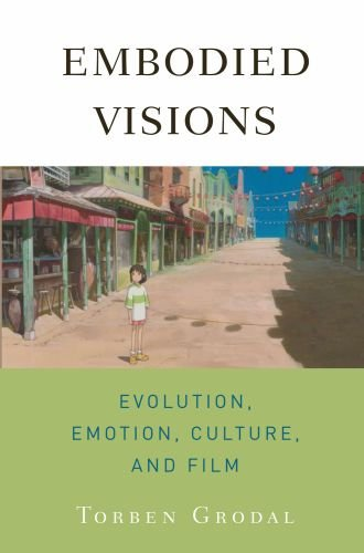 EMBODIED VISIONS EVOLUTION, EMOTION, CULTURE, AND FILM By Torben Grodal Mint  - $55.49