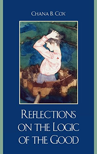 REFLECTIONS ON LOGIC OF GOOD By Chana Cox - Hardcover Excellent Condition  - $172.75