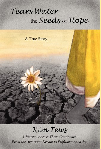 TEARS WATER SEEDS OF HOPE By Kim Tews - Hardcover Excellent Condition  - $76.75