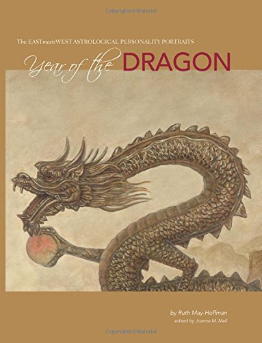 YEAR OF DRAGON EAST MEETS WEST ASTROLOGICAL PERSONALITY By Ruth May-hoffman - $21.95