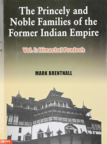 PRINCELY AND NOBLE FAMILIES OF FORMER INDIAN EMPIRE By Mark Brentall BRAND NEW - $69.75