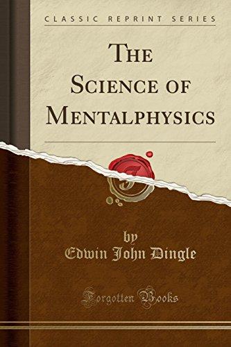 SCIENCE OF MENTALPHYSICS CLASSIC REPRINT By Edwin John Dingle - $37.95