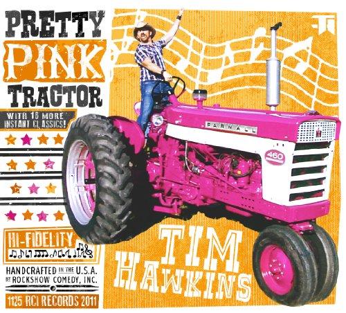 TIM HAWKINS - Pretty Pink Tractor - CD - $20.95